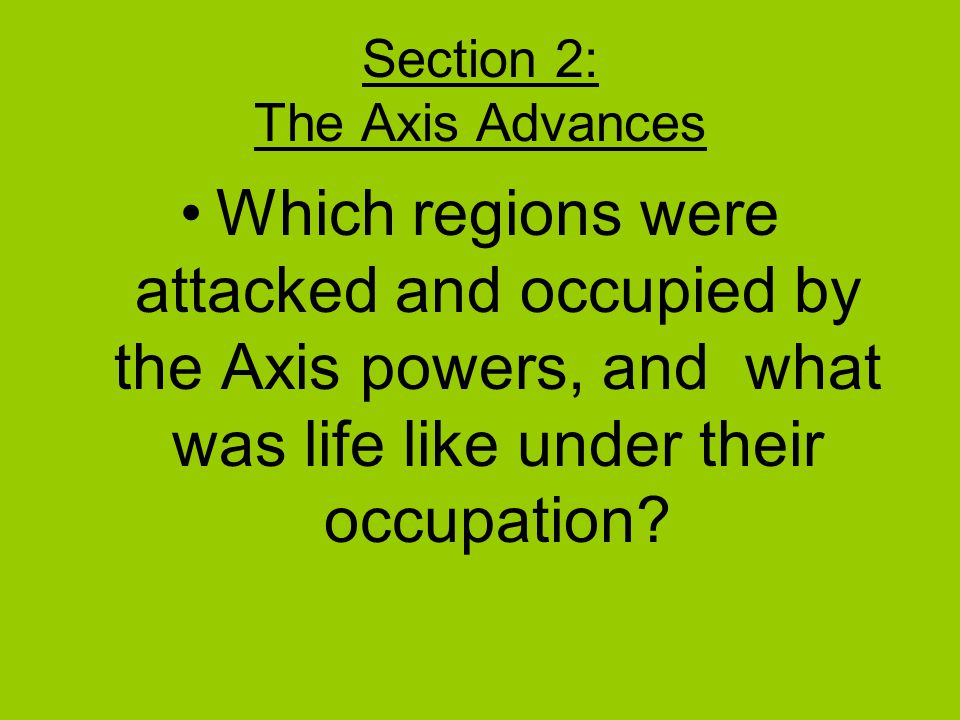 Section 2: The Axis Advances