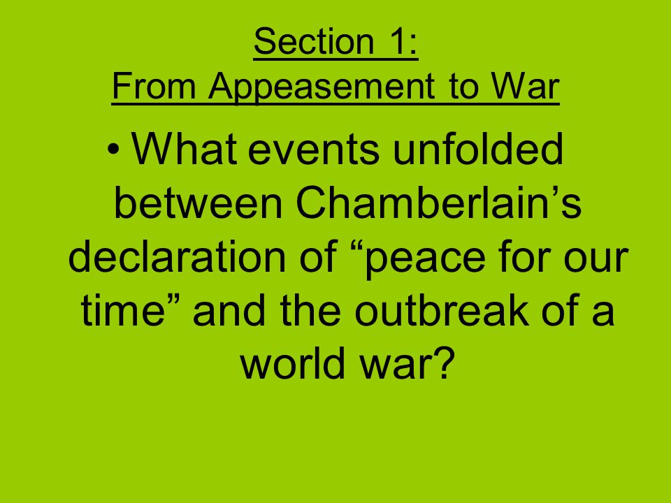 Section 1: From Appeasement to War