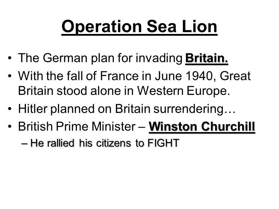 Operation Sea Lion The German plan for invading Britain.