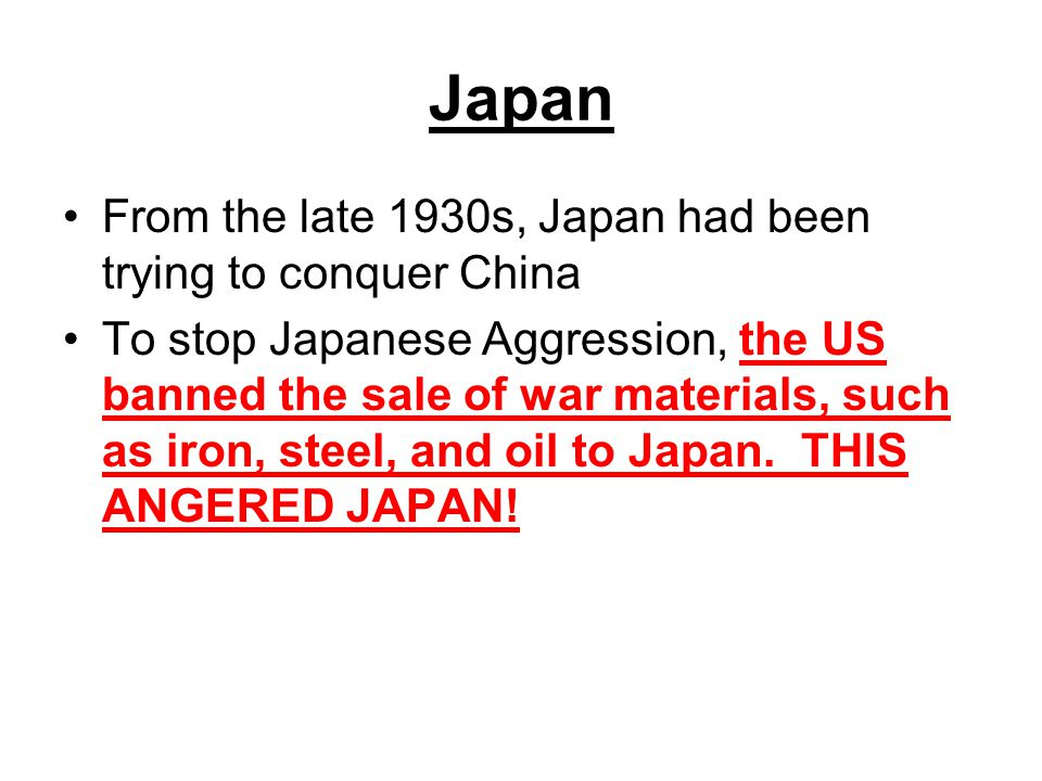 Japan From the late 1930s, Japan had been trying to conquer China