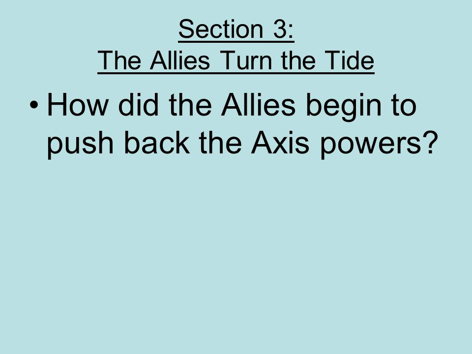 Section 3: The Allies Turn the Tide