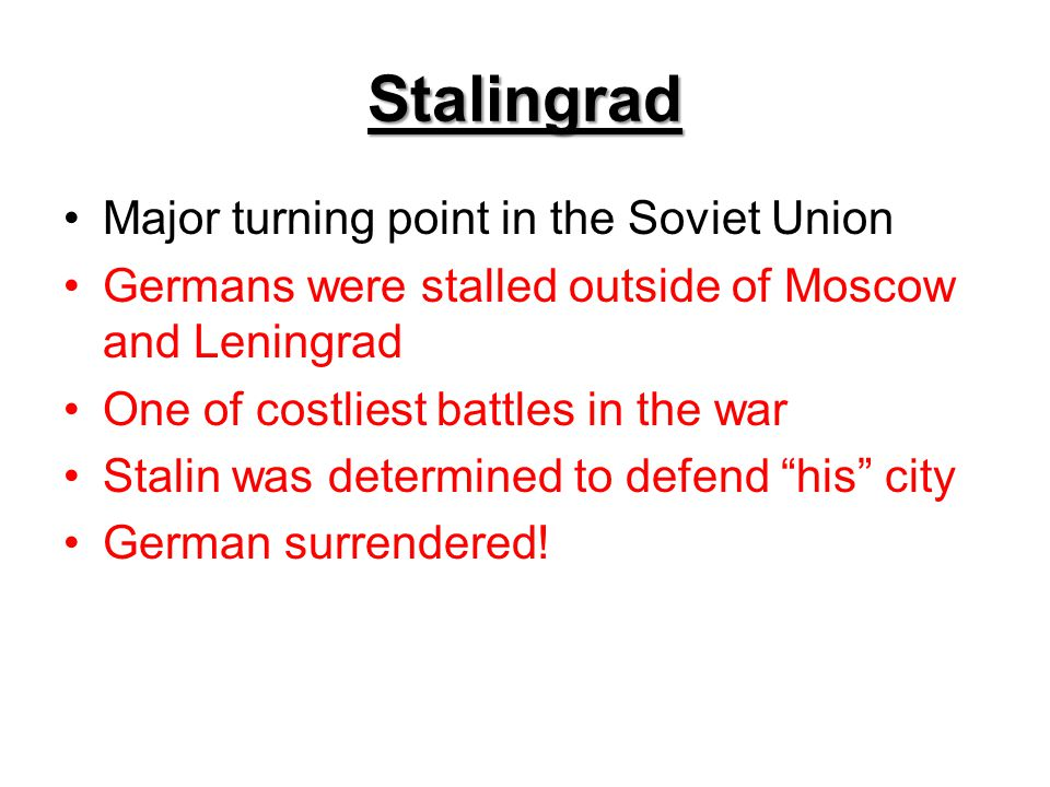 Stalingrad Major turning point in the Soviet Union