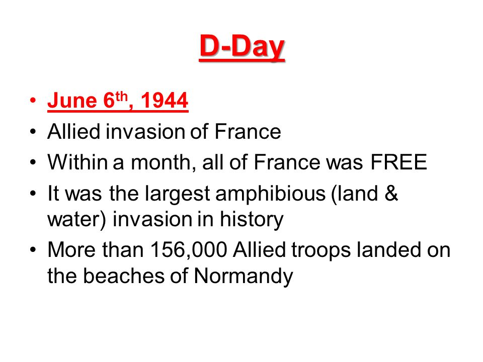 D-Day June 6th, 1944 Allied invasion of France