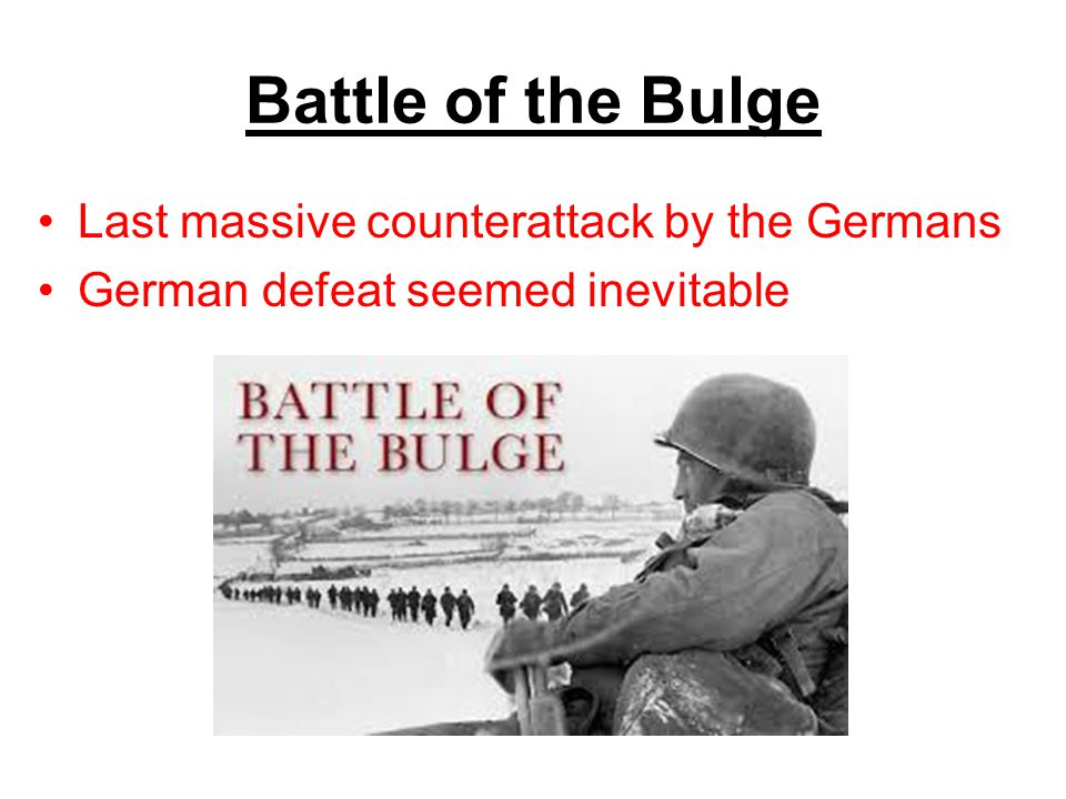 Battle of the Bulge Last massive counterattack by the Germans