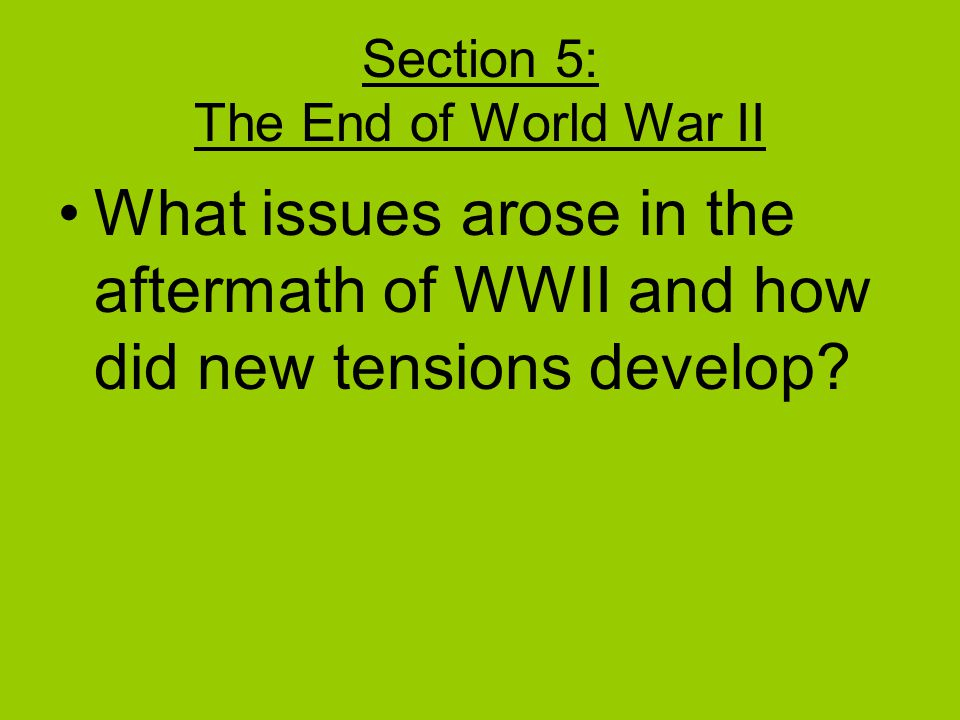 Section 5: The End of World War II