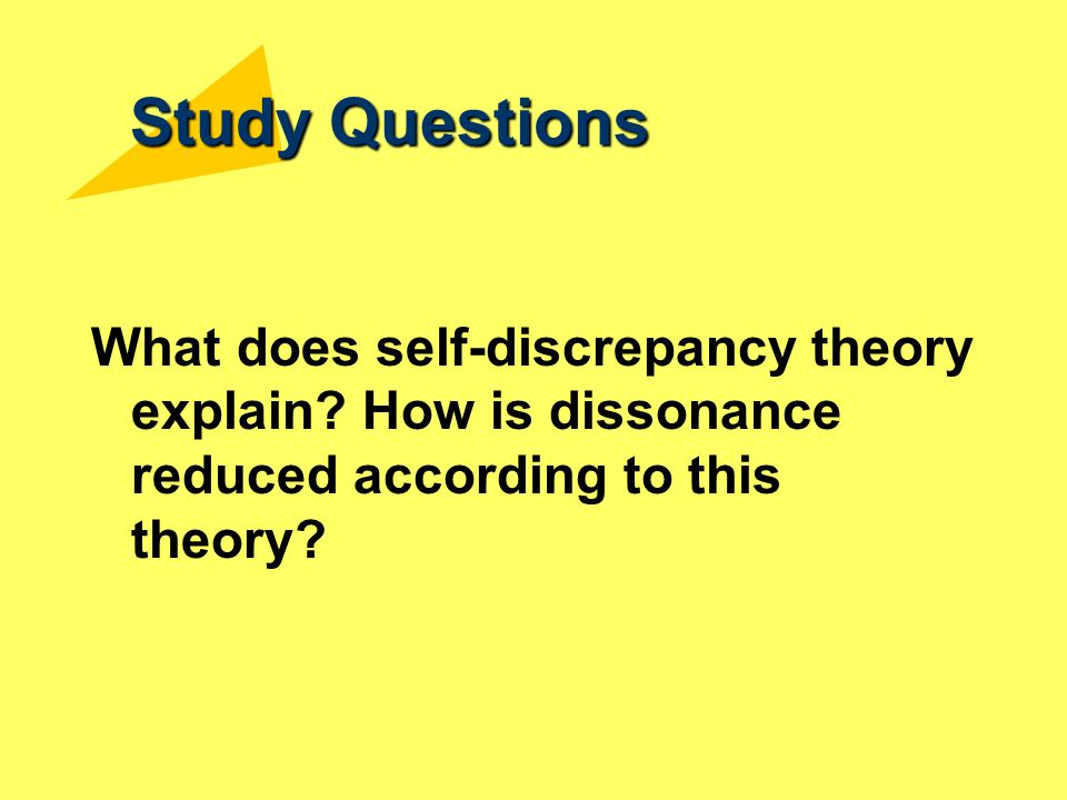 Study Questions What does self-discrepancy theory explain.