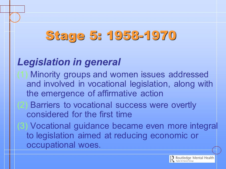 Stage 5: 1958-1970 Legislation in general