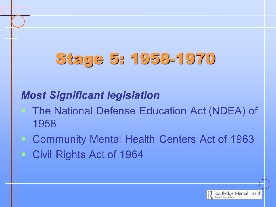 Stage 5: 1958-1970 Most Significant legislation