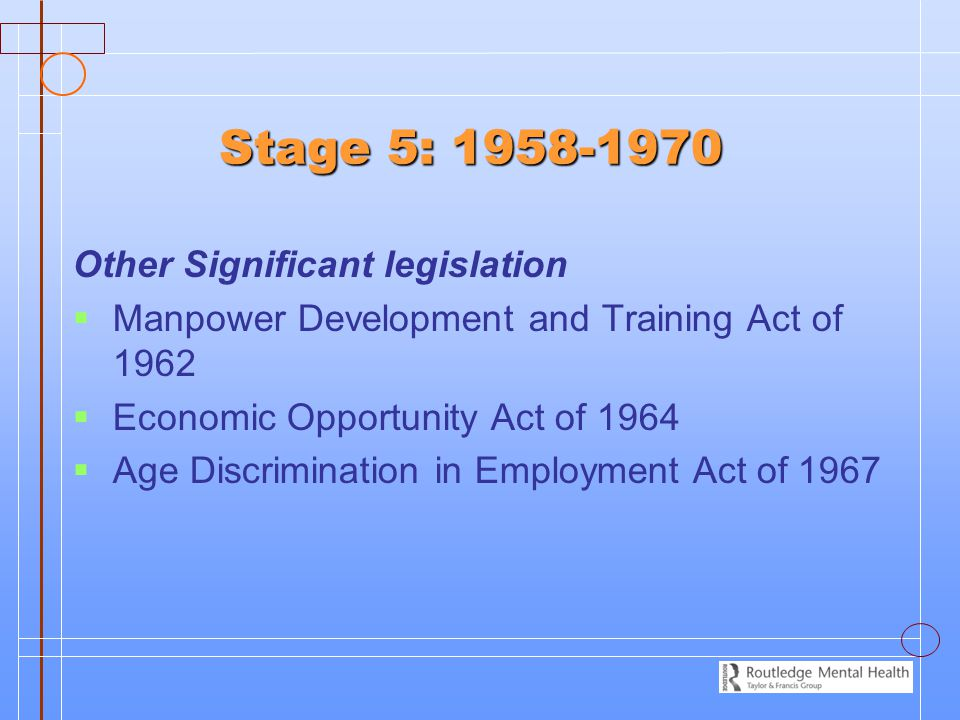 Stage 5: 1958-1970 Other Significant legislation