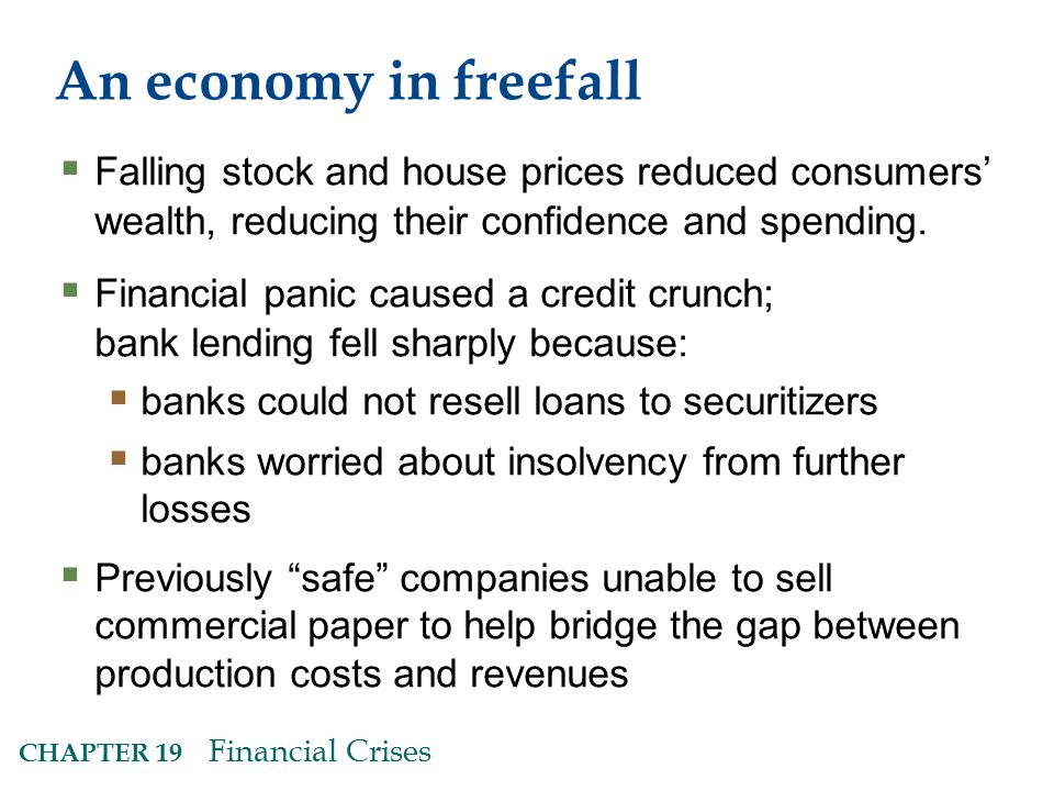 An economy in freefall Falling stock and house prices reduced consumers' wealth, reducing their confidence and spending.