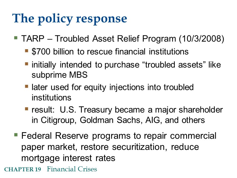 The policy response TARP – Troubled Asset Relief Program (10/3/2008) $700 billion to rescue financial institutions.