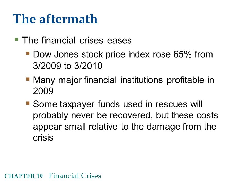 The aftermath The financial crises eases