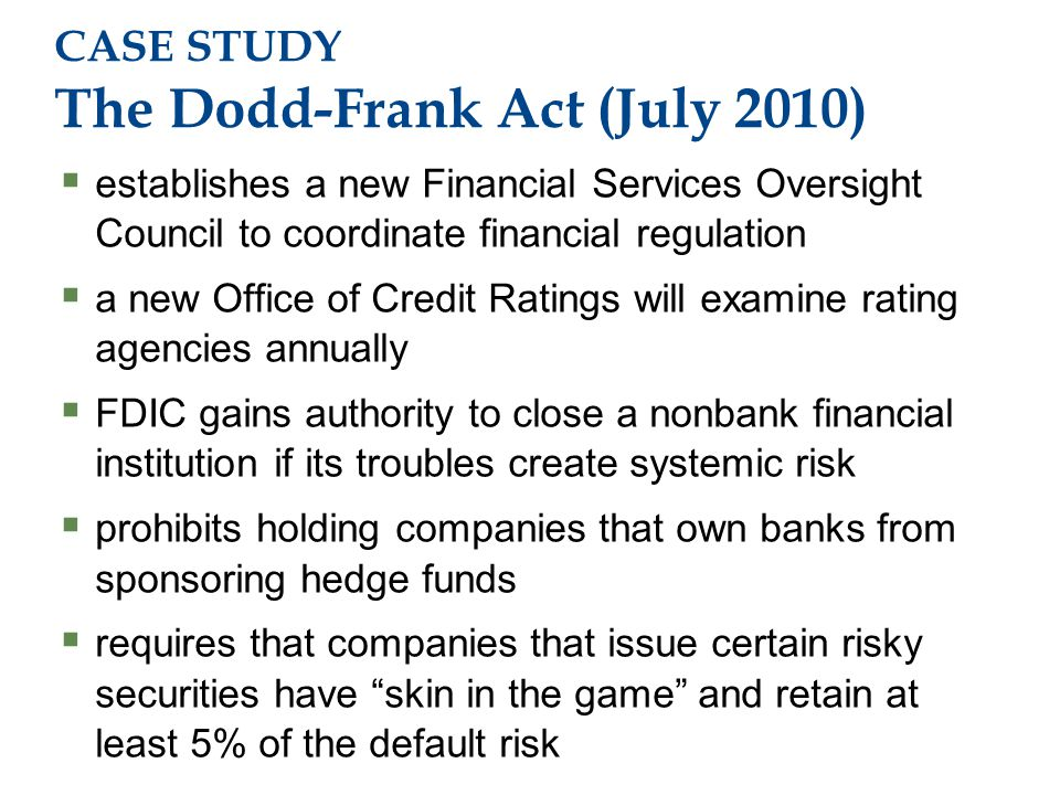 CASE STUDY The Dodd-Frank Act (July 2010)