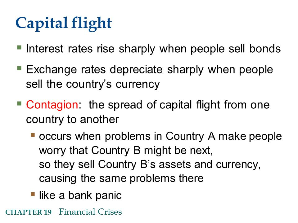 Capital flight Interest rates rise sharply when people sell bonds