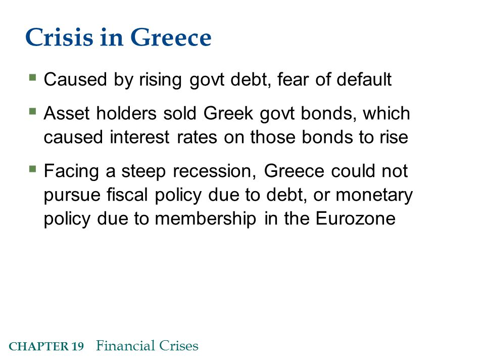 Crisis in Greece Caused by rising govt debt, fear of default