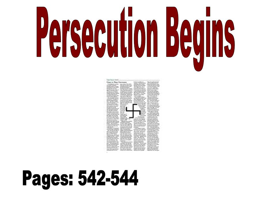 Persecution Begins Pages: 542-544