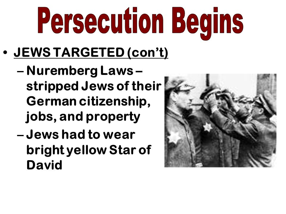 Persecution Begins JEWS TARGETED (con't)