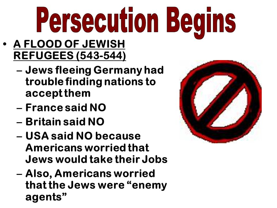 Persecution Begins A FLOOD OF JEWISH REFUGEES (543-544)