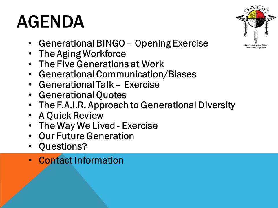Agenda Generational BINGO – Opening Exercise The Aging Workforce