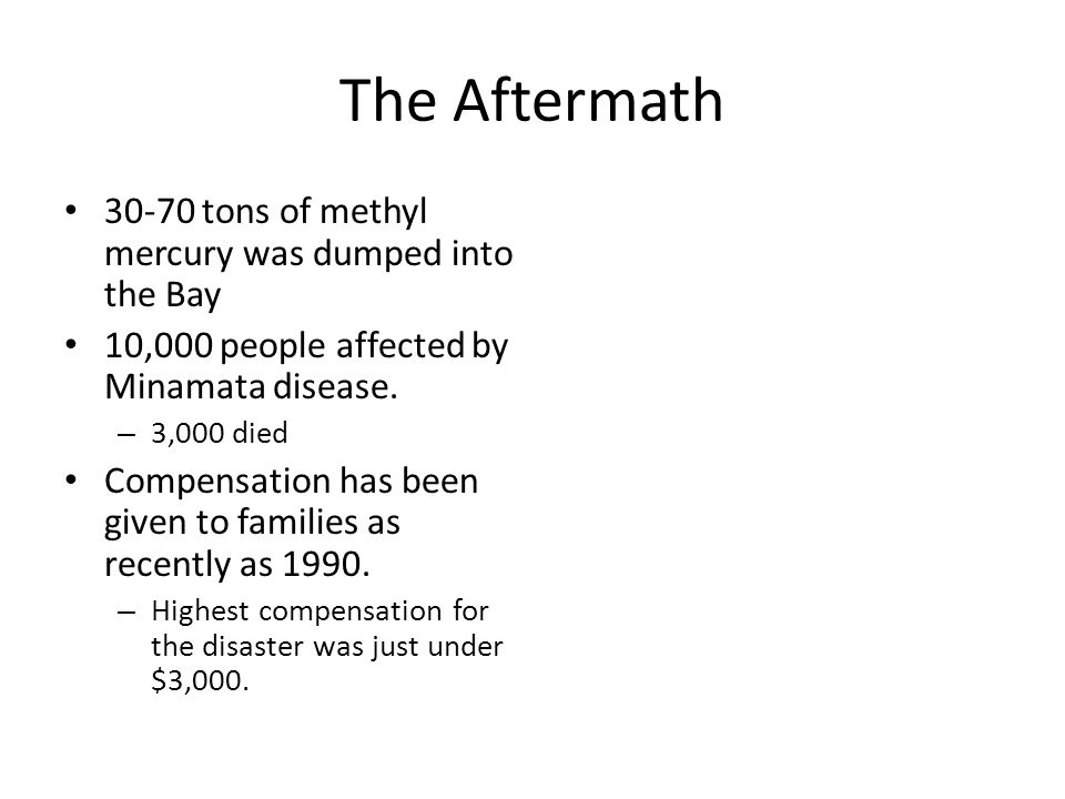 The Aftermath 30-70 tons of methyl mercury was dumped into the Bay