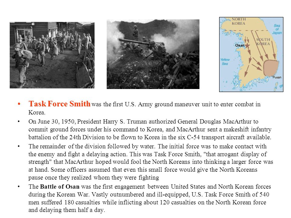 Task Force Smith was the first U. S