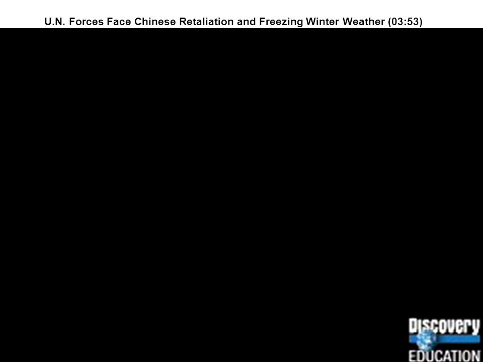 U.N. Forces Face Chinese Retaliation and Freezing Winter Weather (03:53)