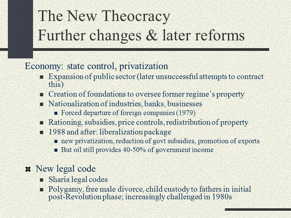 The New Theocracy Further changes & later reforms