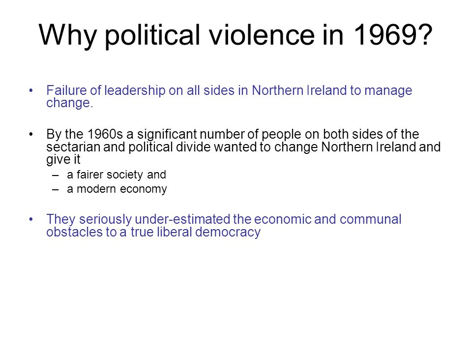 Why political violence in 1969