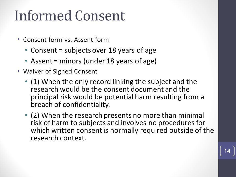 Informed Consent Consent = subjects over 18 years of age