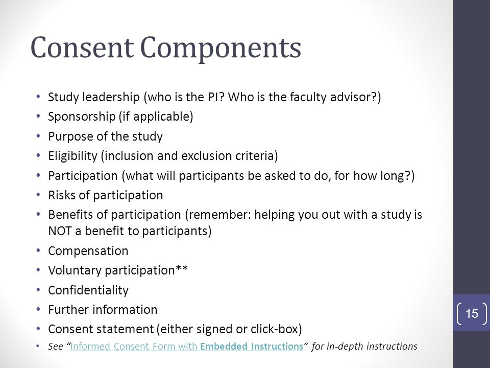 Consent Components Study leadership (who is the PI Who is the faculty advisor ) Sponsorship (if applicable)