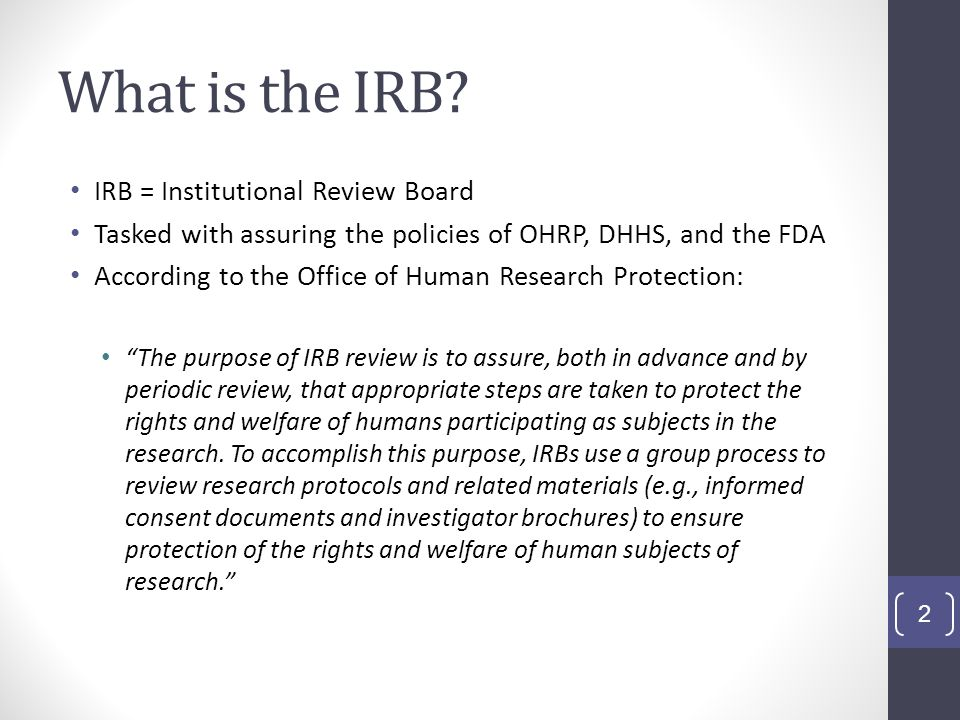 What is the IRB IRB = Institutional Review Board