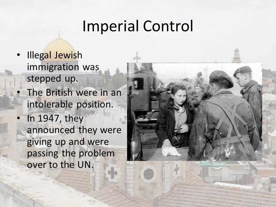 Imperial Control Illegal Jewish immigration was stepped up.