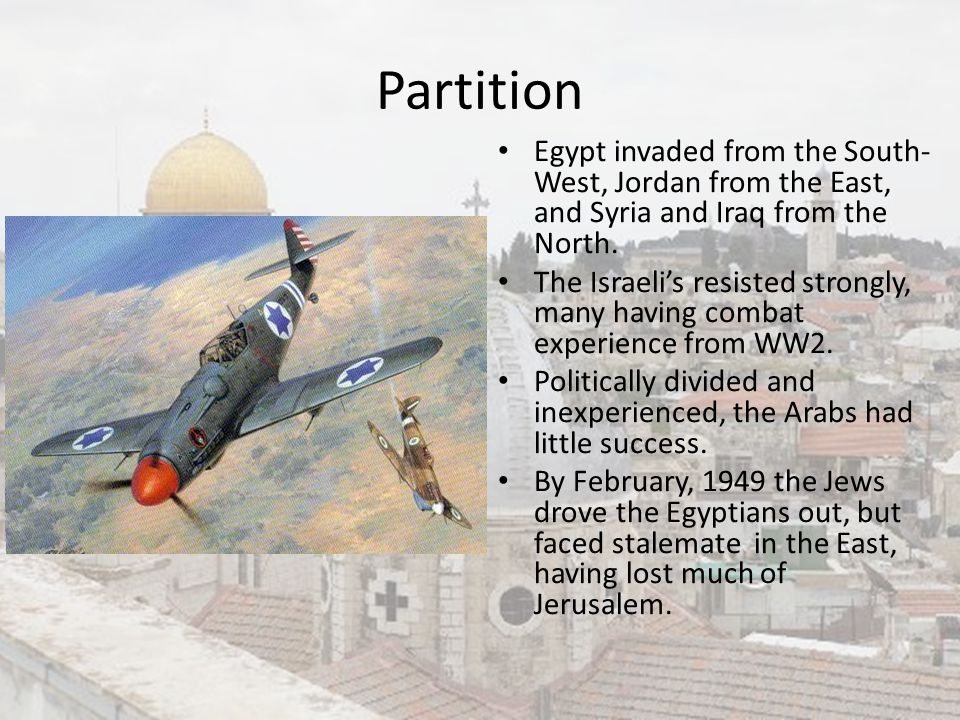 Partition Egypt invaded from the South-West, Jordan from the East, and Syria and Iraq from the North.