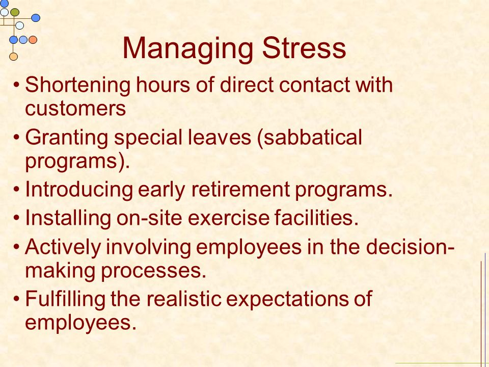 Managing Stress Shortening hours of direct contact with customers