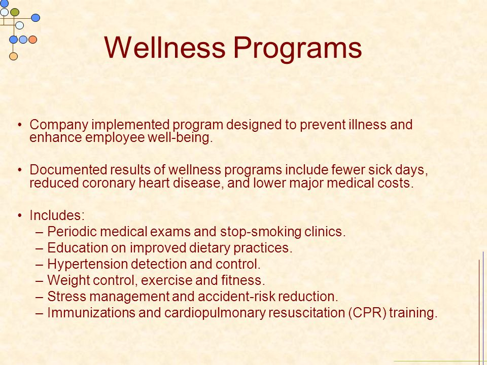 Wellness Programs Company implemented program designed to prevent illness and enhance employee well-being.