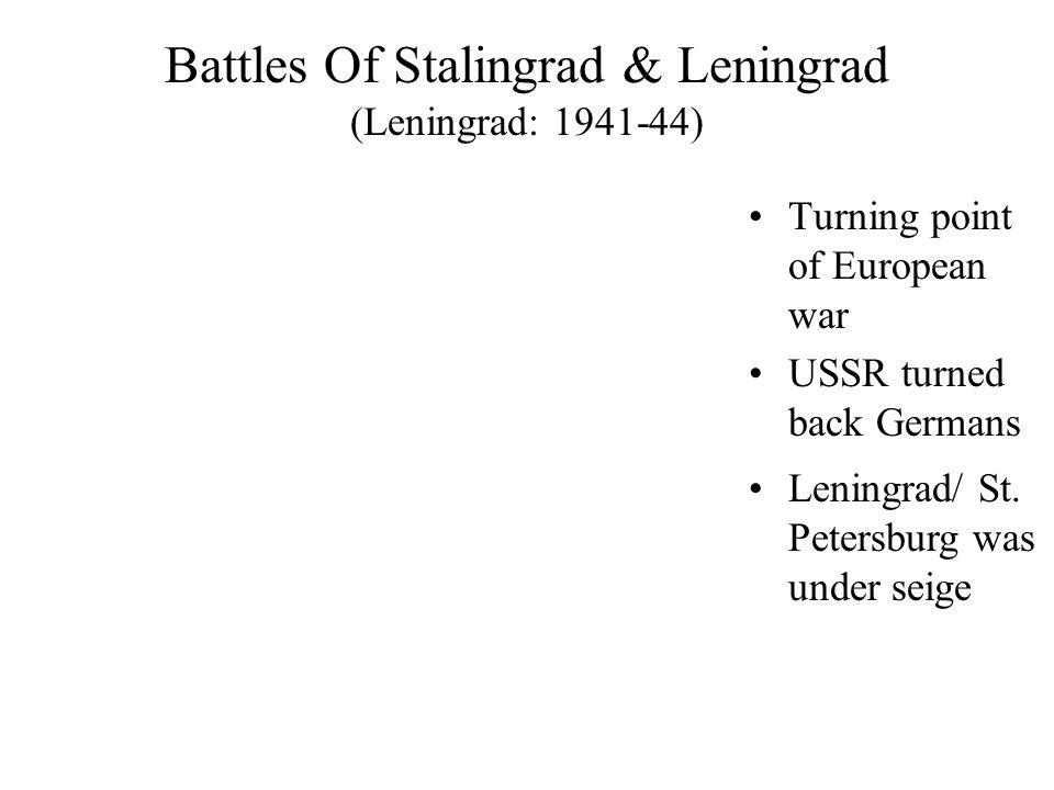 Battles Of Stalingrad & Leningrad (Leningrad: 1941-44)