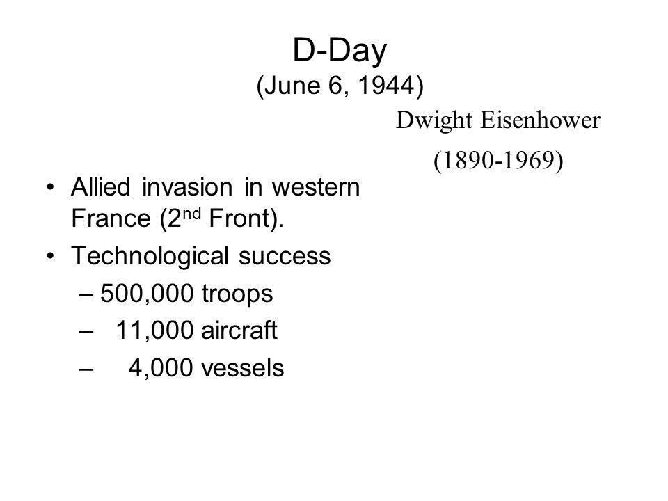 D-Day (June 6, 1944) Dwight Eisenhower (1890-1969)
