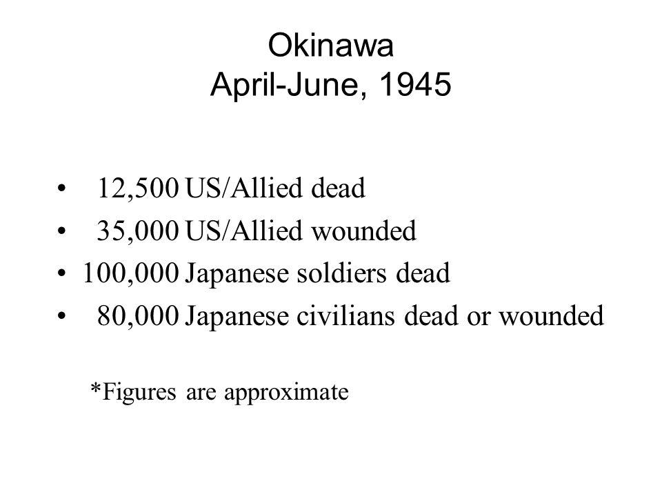 Okinawa April-June, 1945 12,500 US/Allied dead