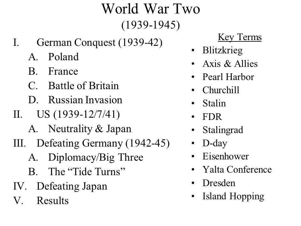 World War Two (1939-1945) German Conquest (1939-42) Poland France