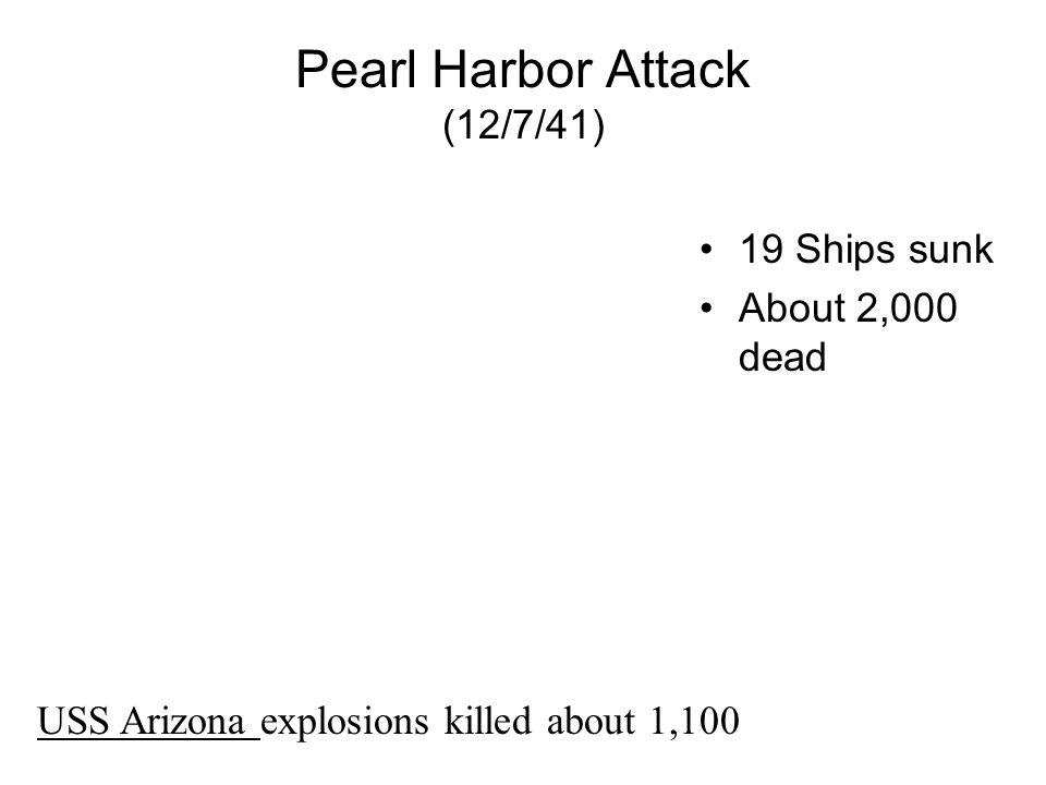 Pearl Harbor Attack (12/7/41)