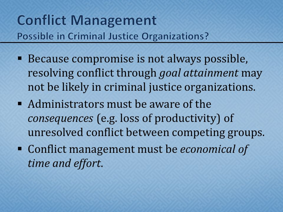 Conflict Management Possible in Criminal Justice Organizations