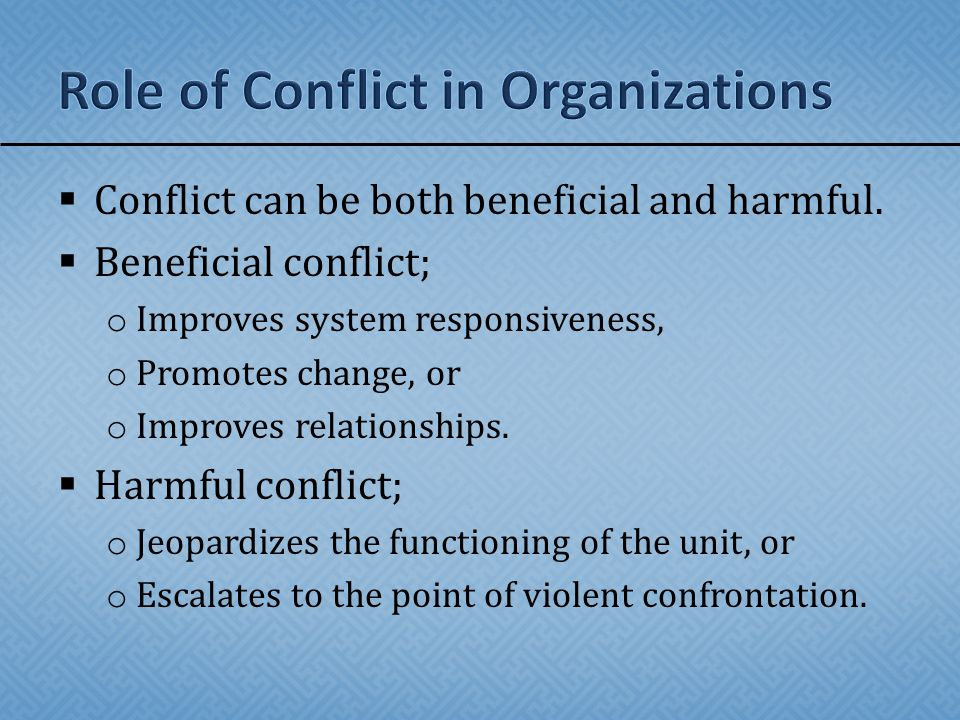 Role of Conflict in Organizations