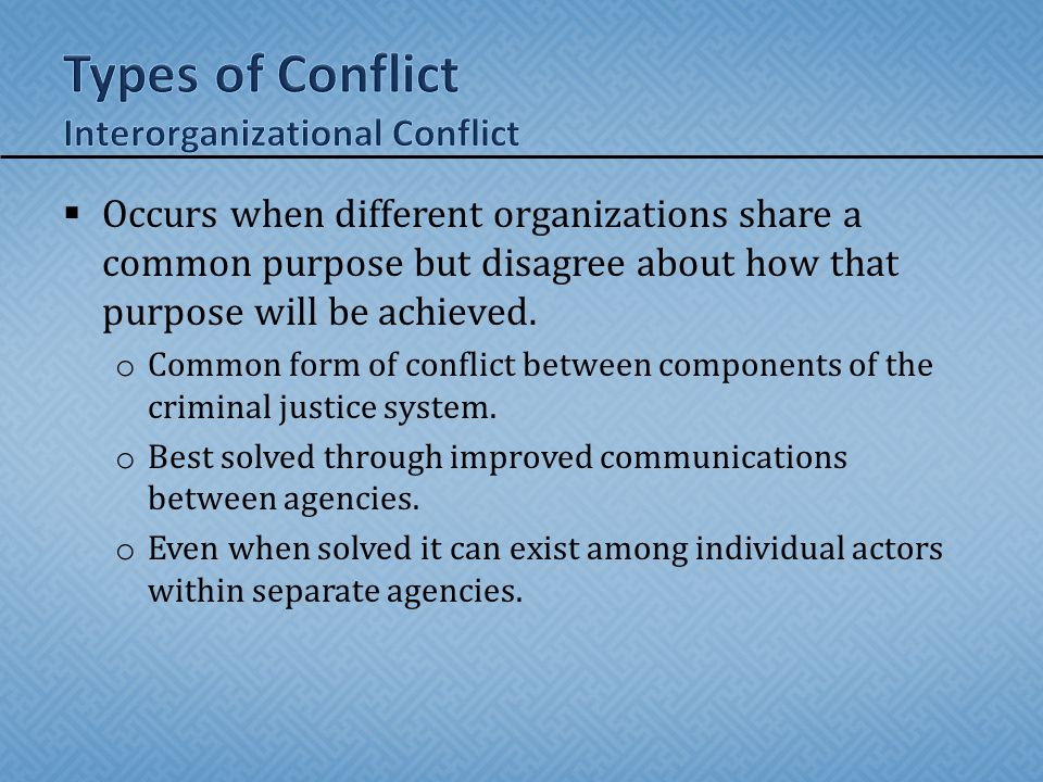 Types of Conflict Interorganizational Conflict