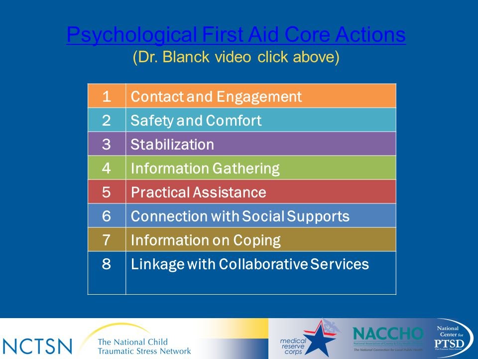 Psychological First Aid Core Actions (Dr. Blanck video click above)