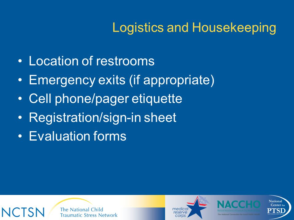 Logistics and Housekeeping