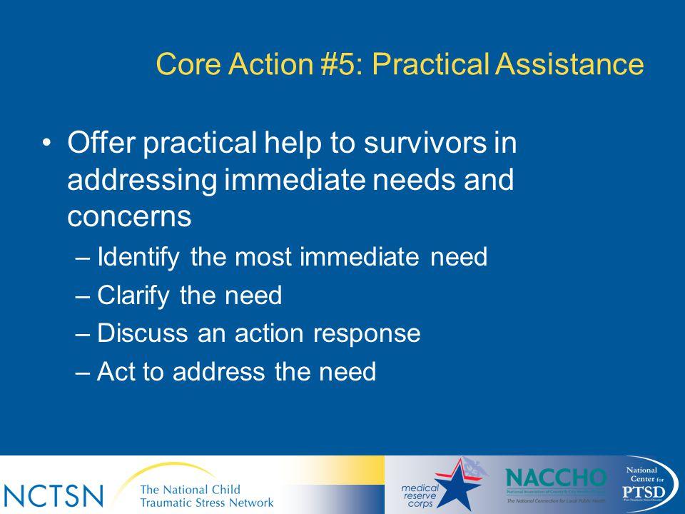 Core Action #5: Practical Assistance
