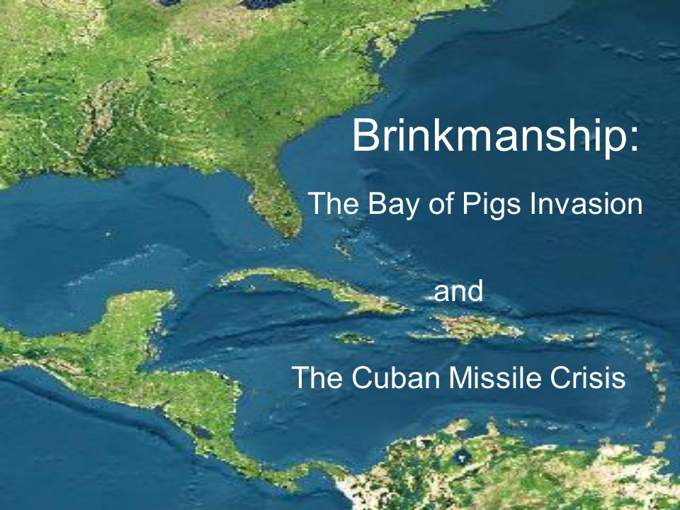 The Bay of Pigs Invasion and The Cuban Missile Crisis