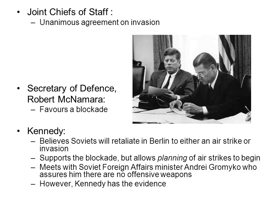 Joint Chiefs of Staff : Secretary of Defence, Robert McNamara: