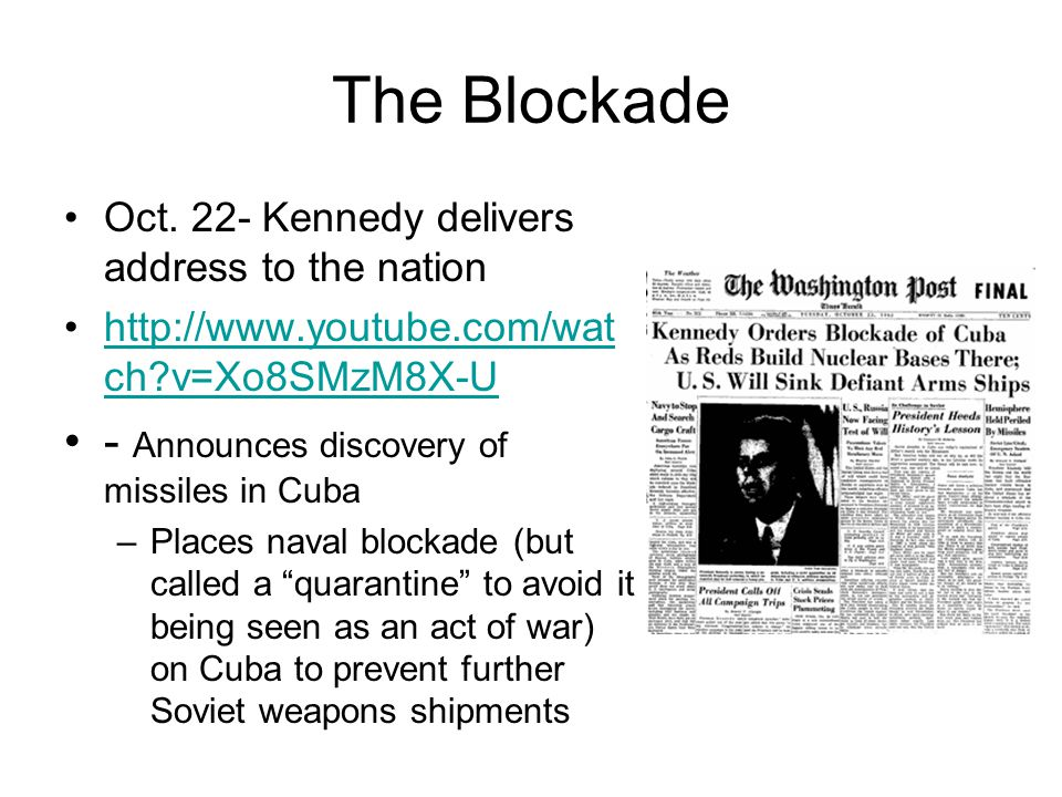The Blockade - Announces discovery of missiles in Cuba