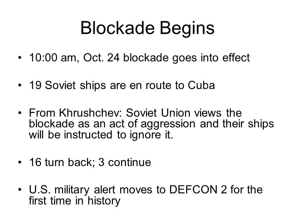 Blockade Begins 10:00 am, Oct. 24 blockade goes into effect